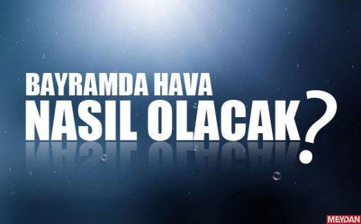 ramazan_bayrami_gunu_hava_durumu_nasil_olacak_il_il_meteoroloji_hava_durumu_raporu_h10684_93234.jpg